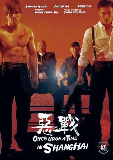 Once Upon a Time in Shanghai - Đại Chiến Bến Thượng Hải